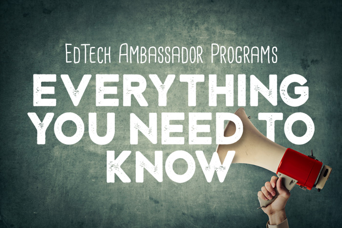 EdTech Ambassador Programs: Everything You Need to Know