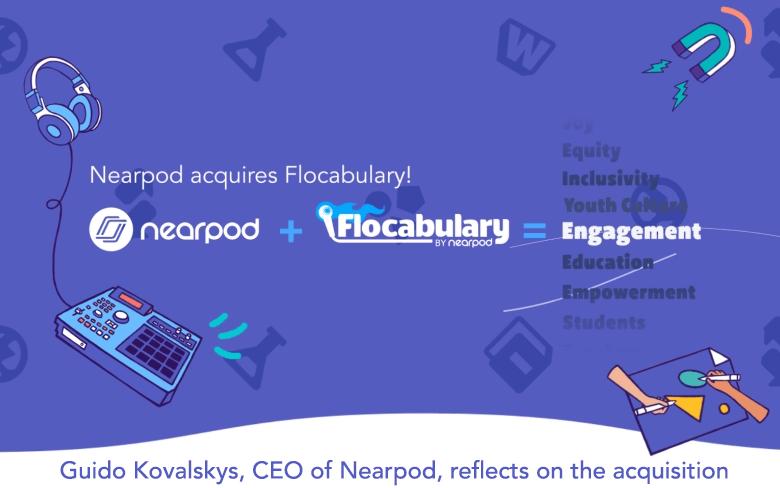 Nearpod acquires Flocabulary!